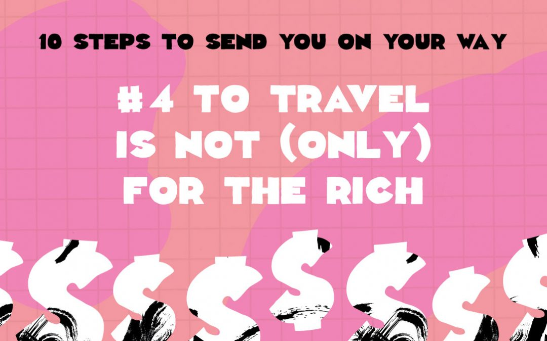 #4 – To travel is not (only) for the rich