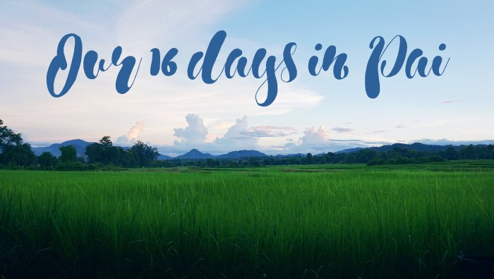 Our 16 days in Pai